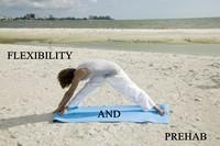 Flexibility and Prehab